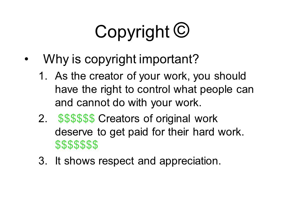Copyright © Why is copyright important