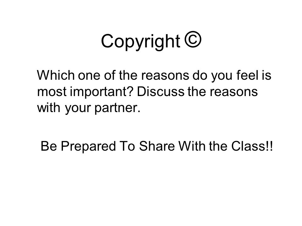 Copyright © Which one of the reasons do you feel is most important Discuss the reasons with your partner.