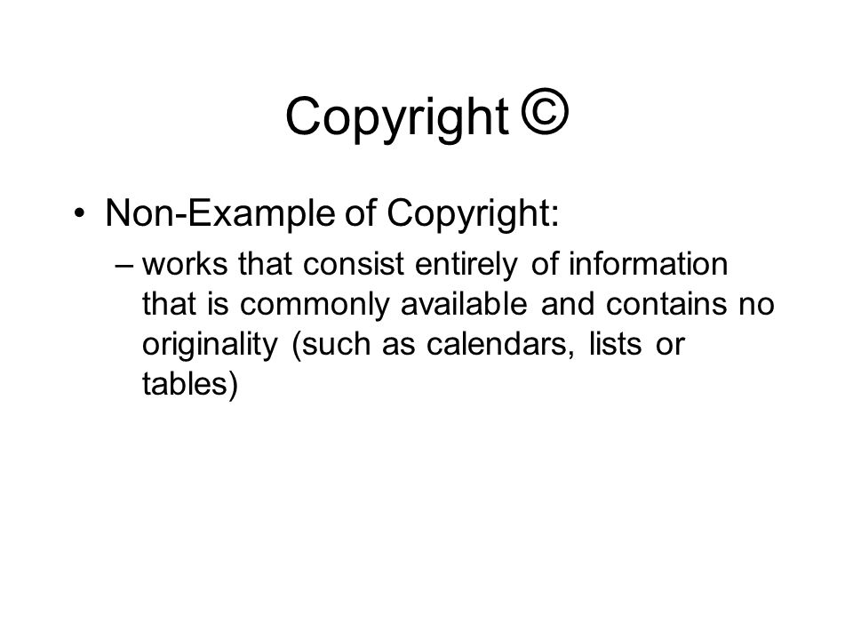 Copyright © Non-Example of Copyright: