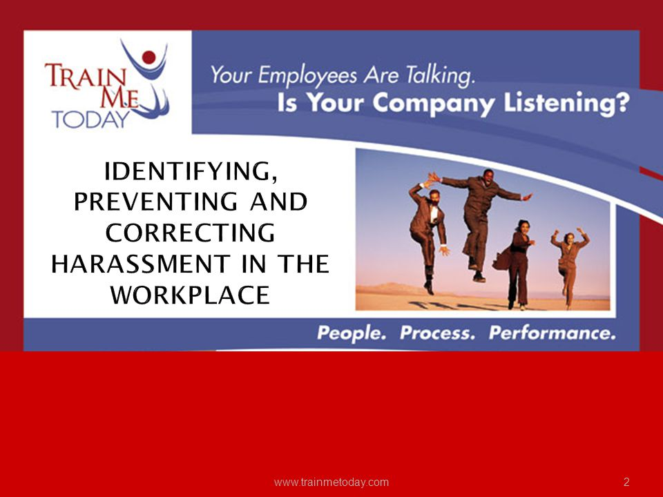 Identifying, Preventing and correcting Harassment in the Workplace