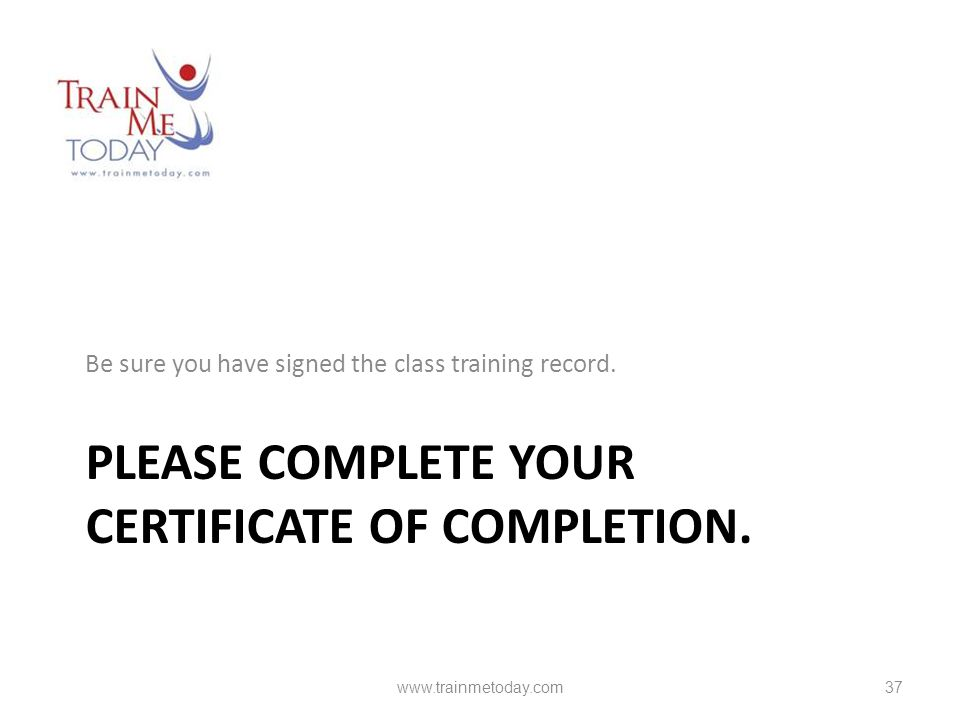 Please complete your certificate of completion.