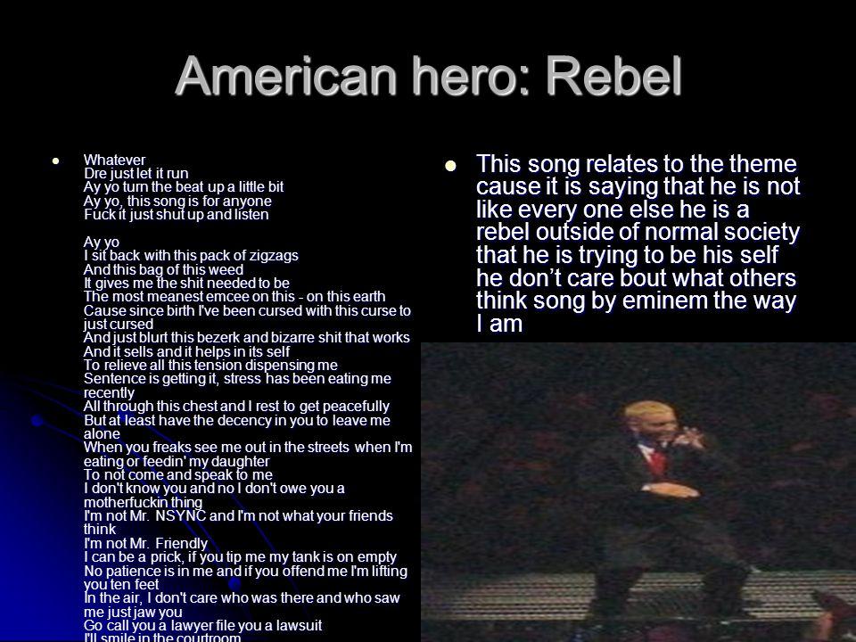 American hero: Rebel