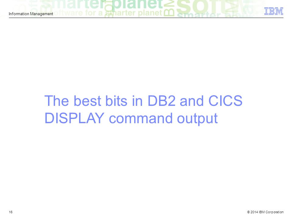 The best bits in DB2 and CICS DISPLAY command output