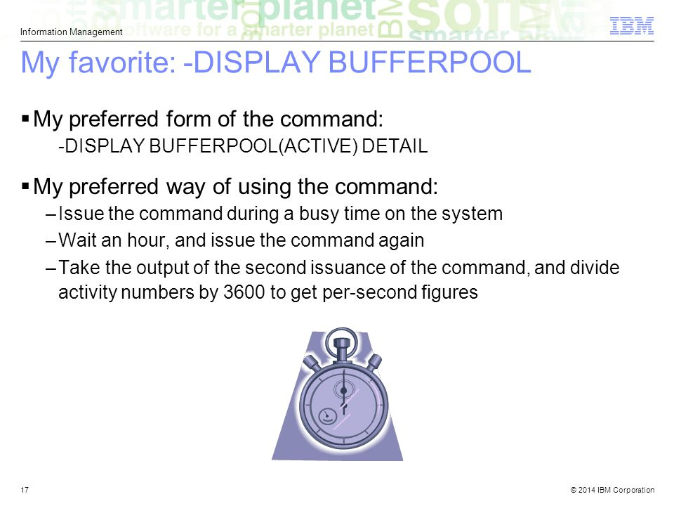 My favorite: -DISPLAY BUFFERPOOL