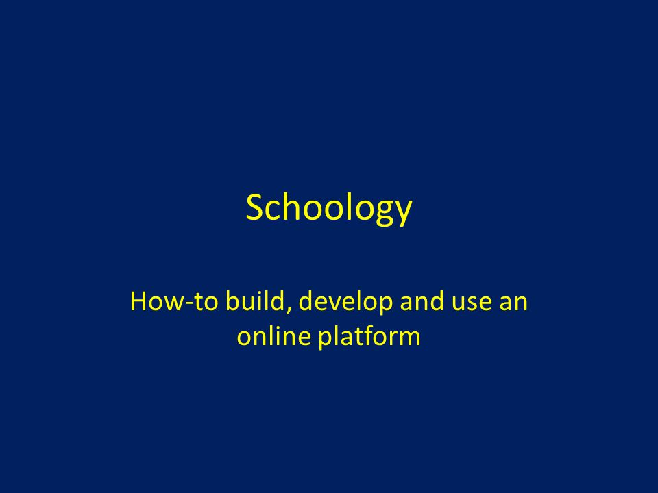 How-to build, develop and use an online platform