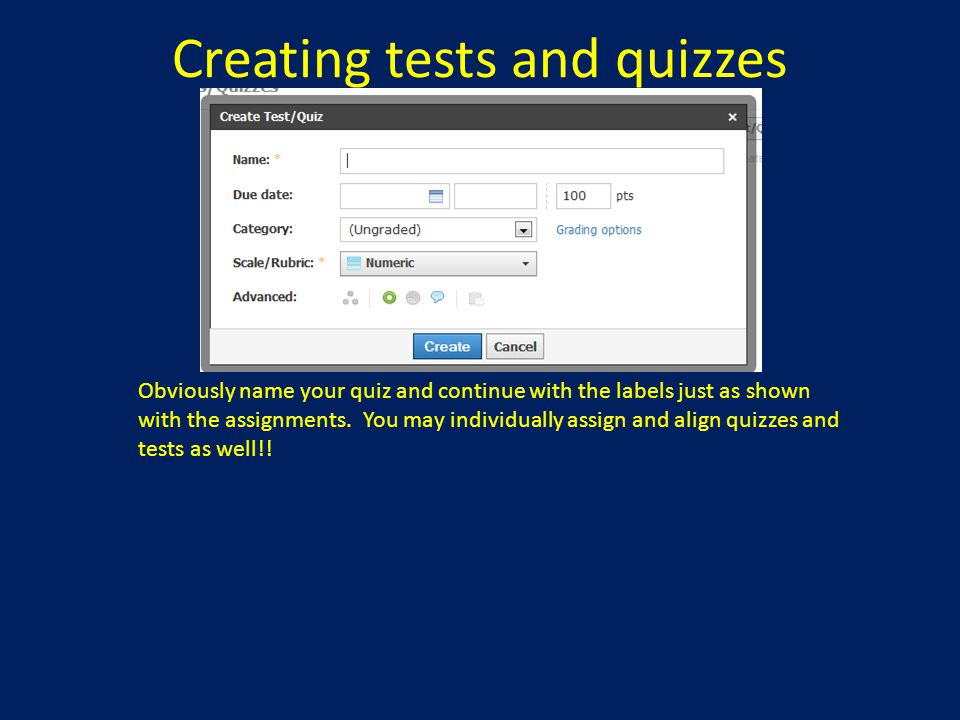 Creating tests and quizzes