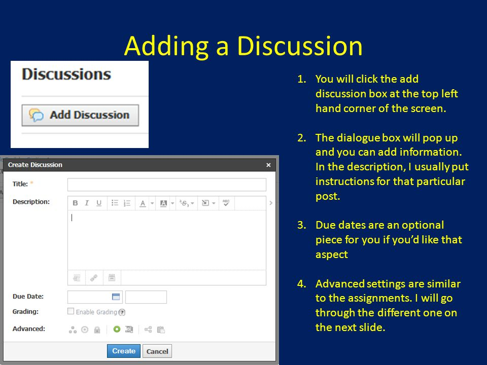 Adding a Discussion You will click the add discussion box at the top left hand corner of the screen.