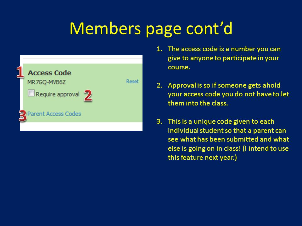 Members page cont'd The access code is a number you can give to anyone to participate in your course.