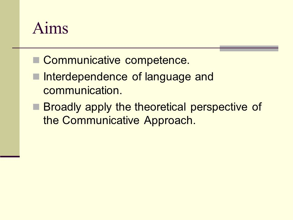 Aims Communicative competence.
