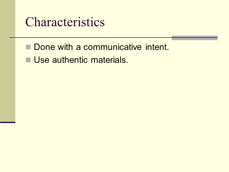 Characteristics Done with a communicative intent.