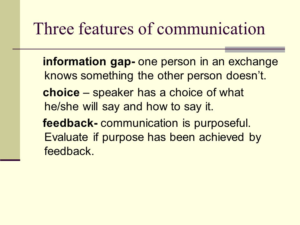 Three features of communication