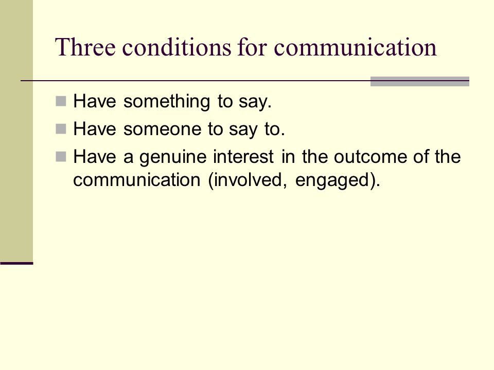Three conditions for communication