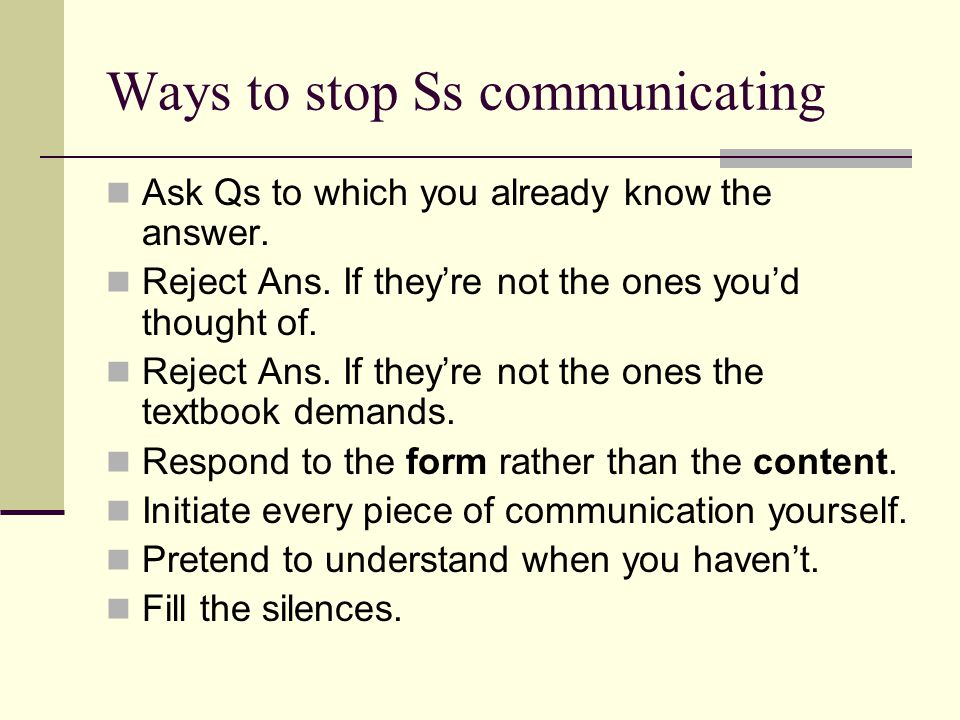 Ways to stop Ss communicating