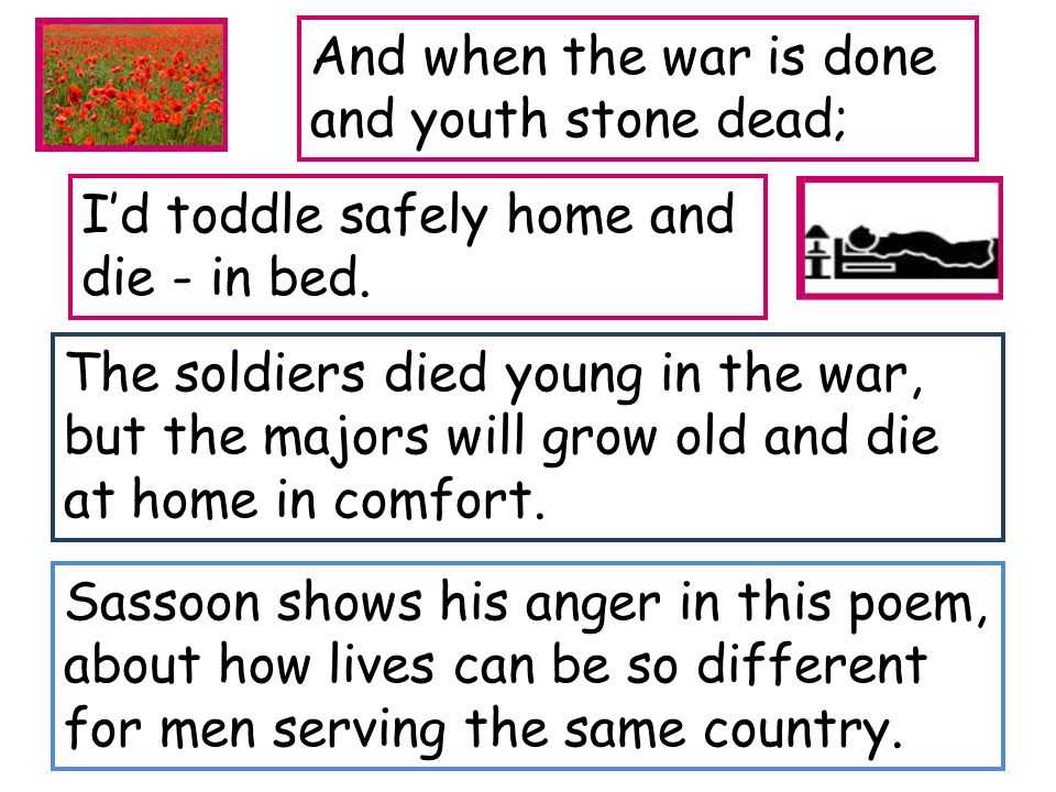 And when the war is done and youth stone dead;
