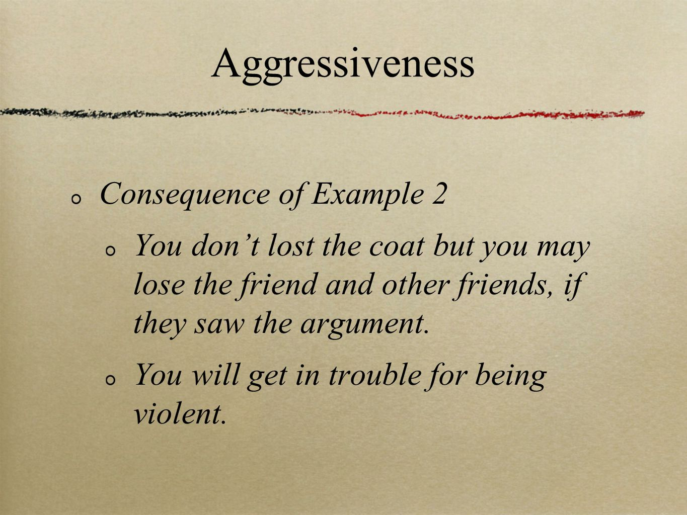 Aggressiveness Consequence of Example 2
