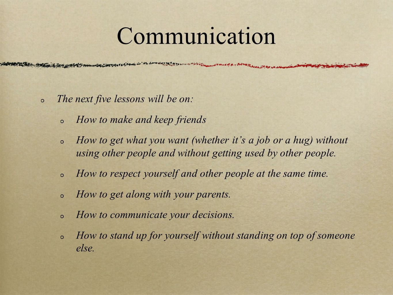 Communication The next five lessons will be on: