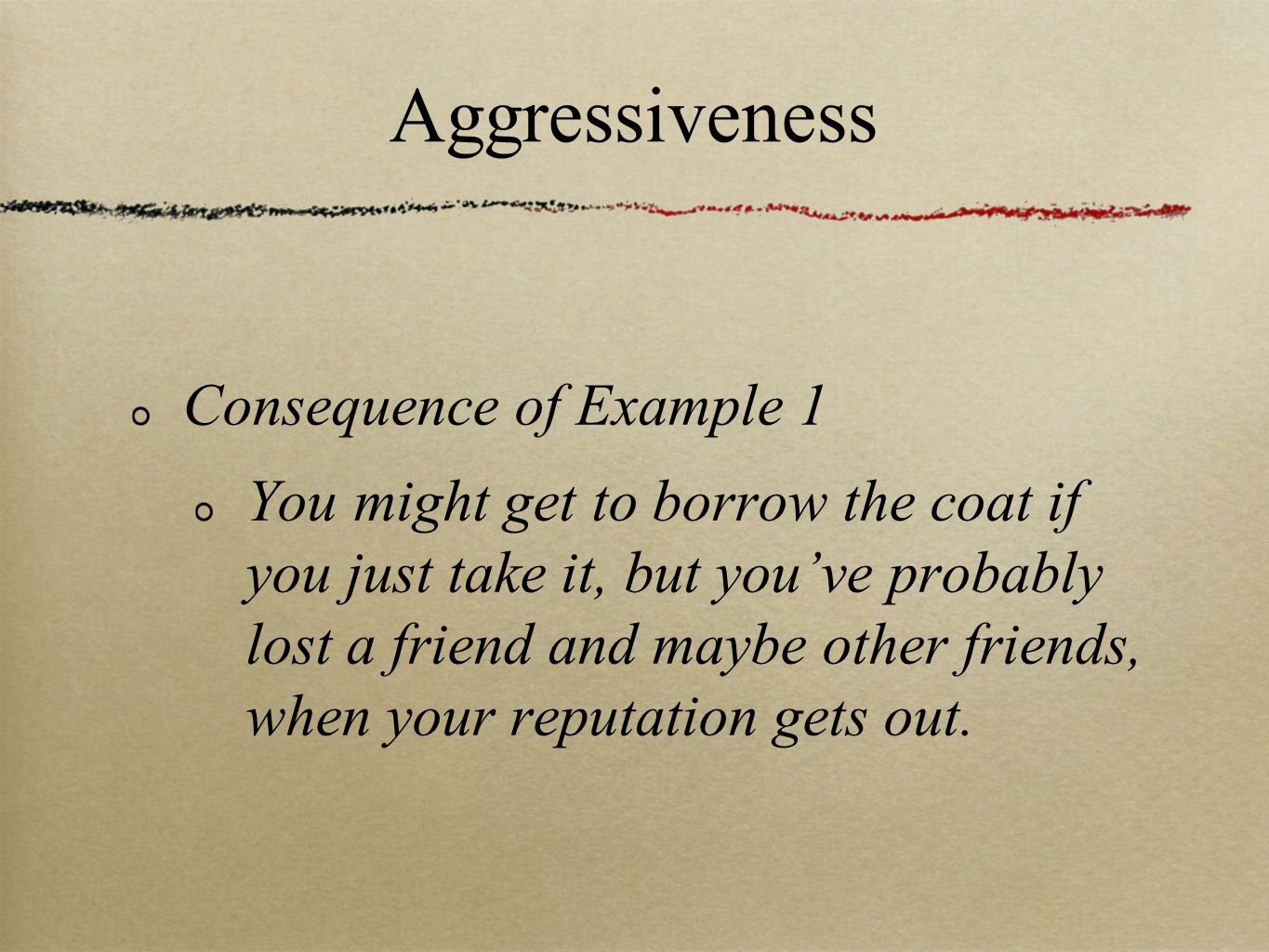 Aggressiveness Consequence of Example 1
