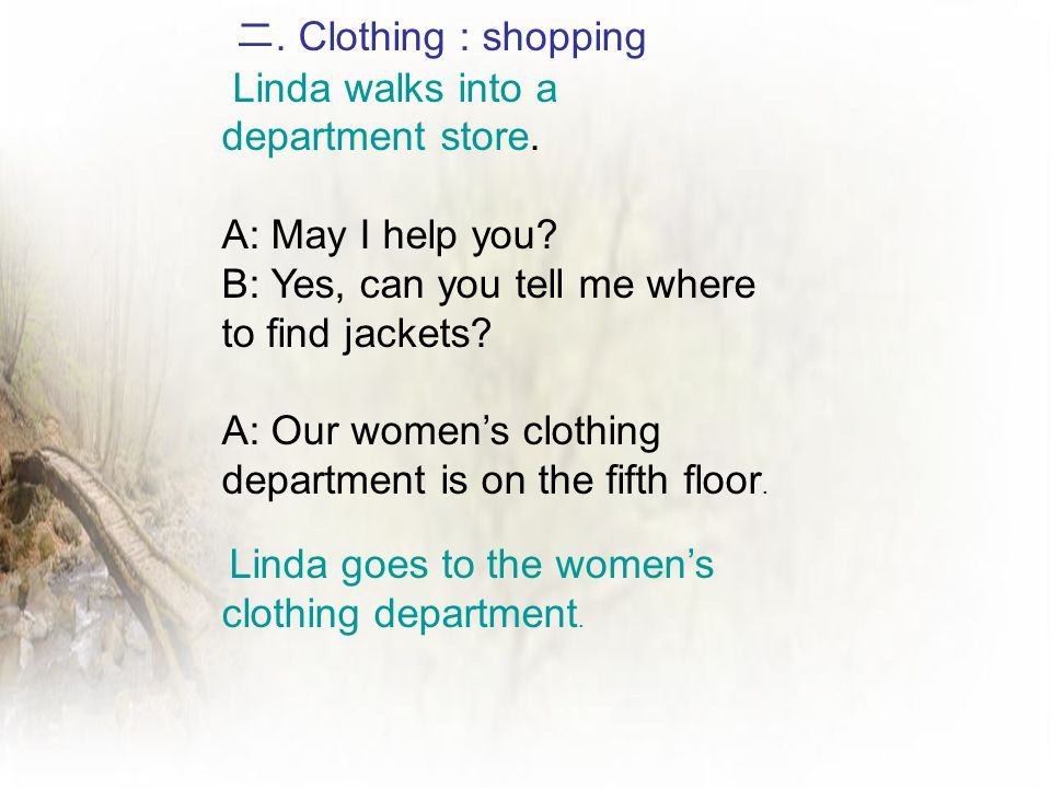 二. Clothing : shopping Linda walks into a department store.