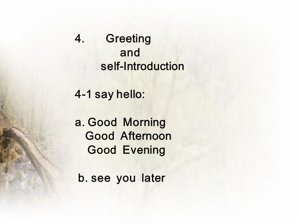 Greeting and self-Introduction 4-1 say hello: a. Good Morning