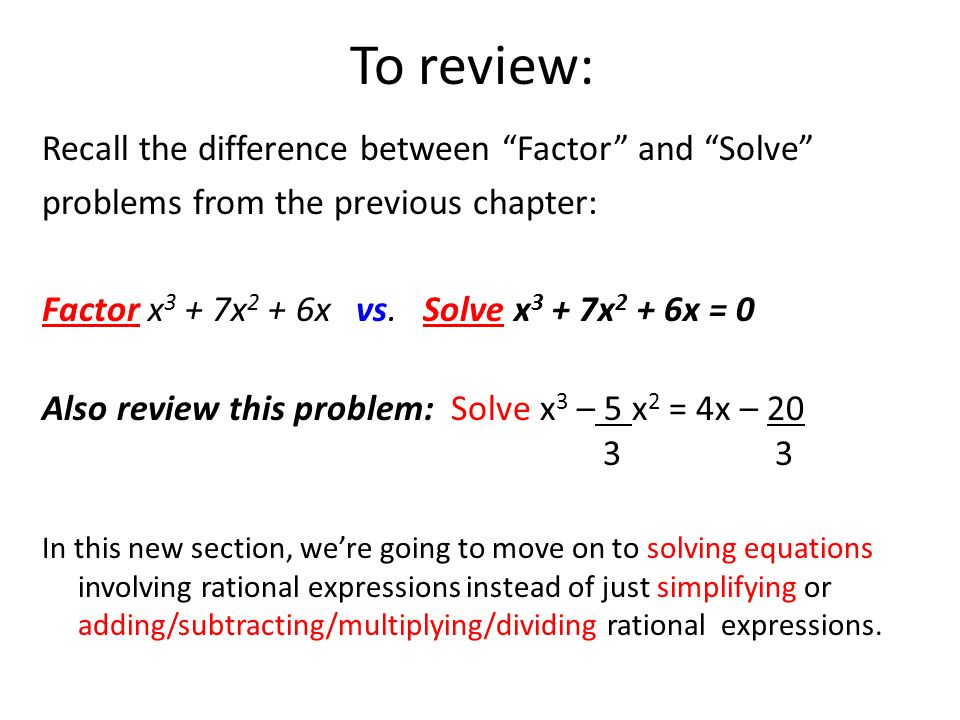 To review: Recall the difference between Factor and Solve