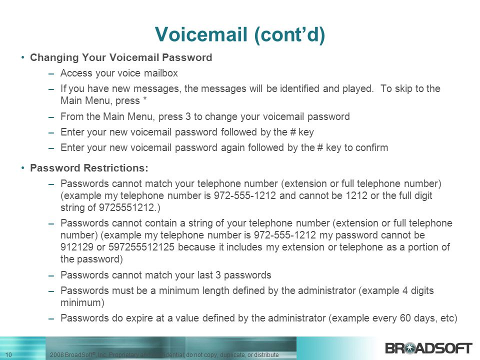 Voicemail (cont'd) Changing Your Voicemail Password