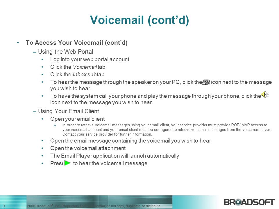 Voicemail (cont'd) To Access Your Voicemail (cont'd)