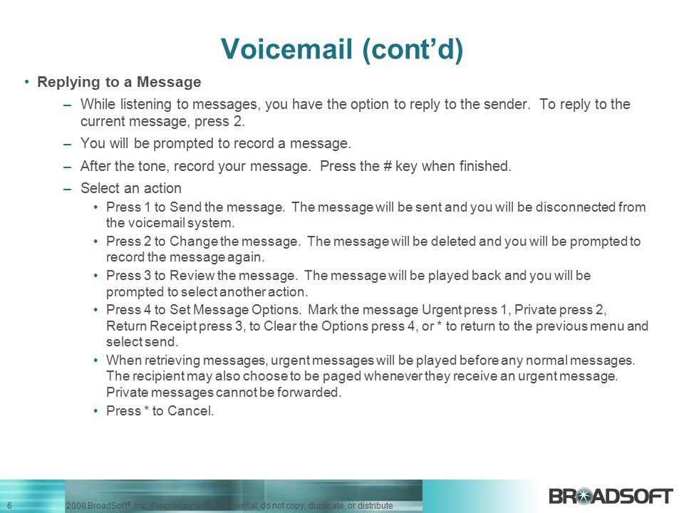 Voicemail (cont'd) Replying to a Message