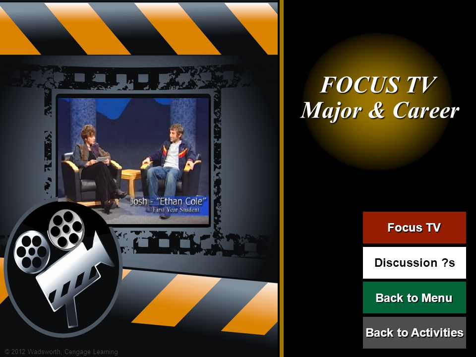 FOCUS TV Major & Career Focus TV Discussion s Back to Menu