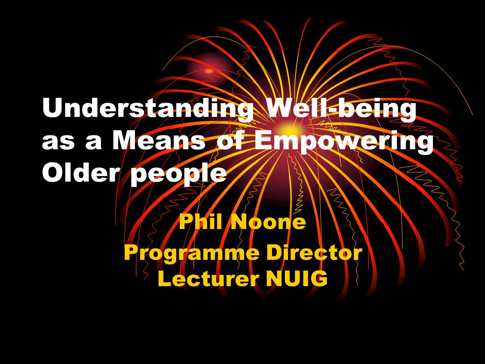 Understanding Well-being as a Means of Empowering Older people