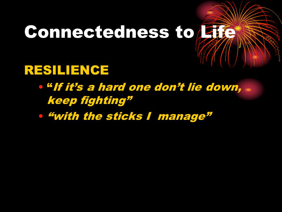Connectedness to Life RESILIENCE