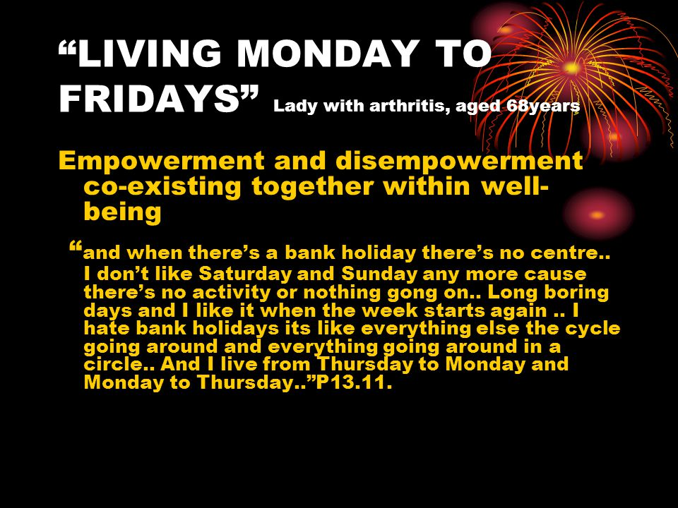 LIVING MONDAY TO FRIDAYS Lady with arthritis, aged 68years
