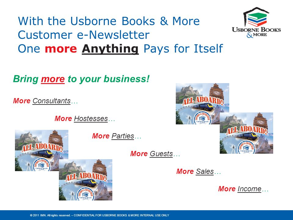 With the Usborne Books & More Customer e-Newsletter One more Anything Pays for Itself