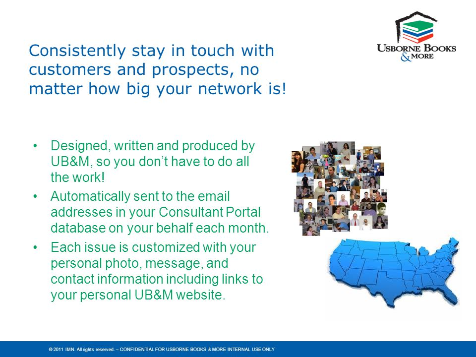 Consistently stay in touch with customers and prospects, no matter how big your network is!