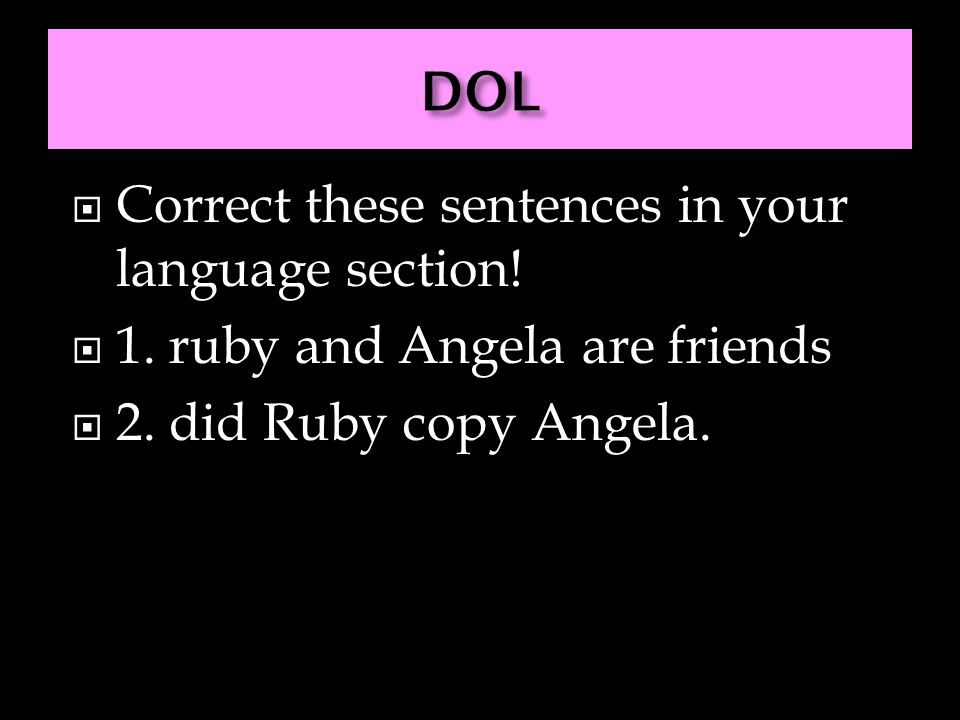DOL Correct these sentences in your language section!