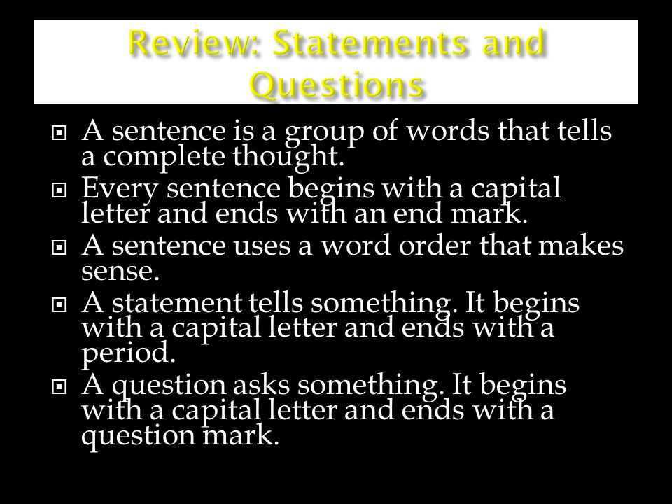 Review: Statements and Questions
