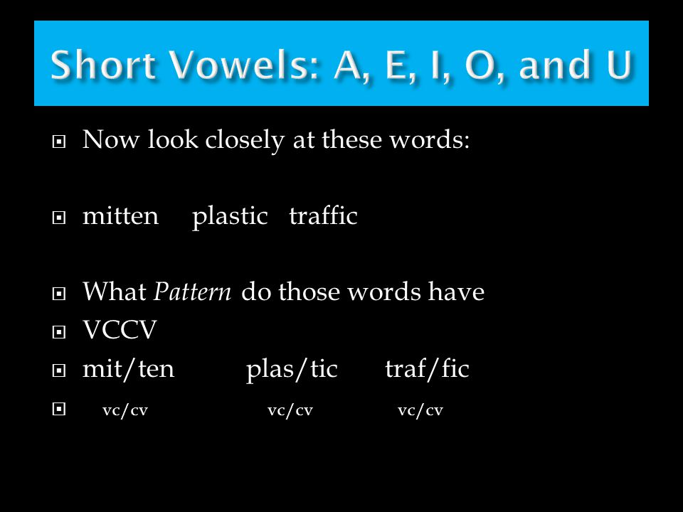 Short Vowels: A, E, I, O, and U