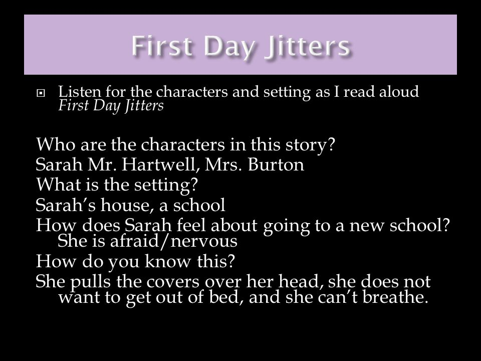 First Day Jitters Who are the characters in this story