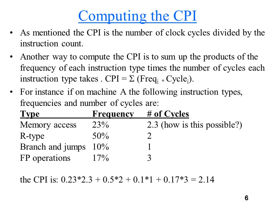 Computing the CPI As mentioned the CPI is the number of clock cycles divided by the instruction count.