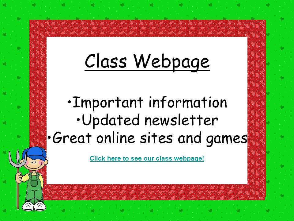 Class Webpage Important information Updated newsletter