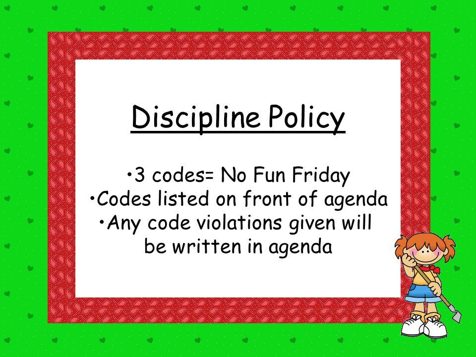 Discipline Policy 3 codes= No Fun Friday