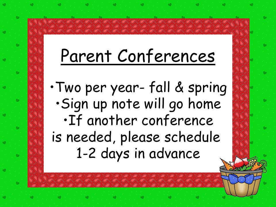 Parent Conferences Two per year- fall & spring