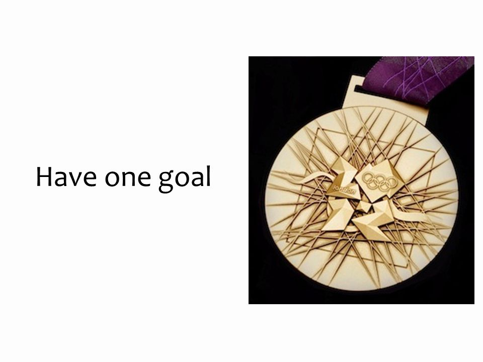 Have one goal