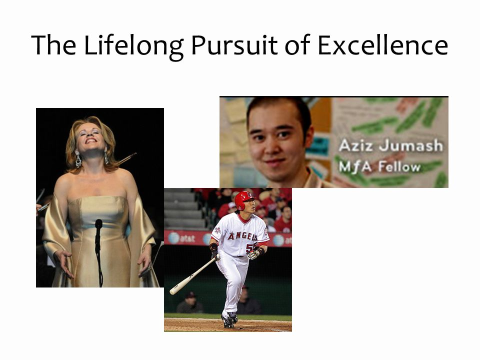 The Lifelong Pursuit of Excellence