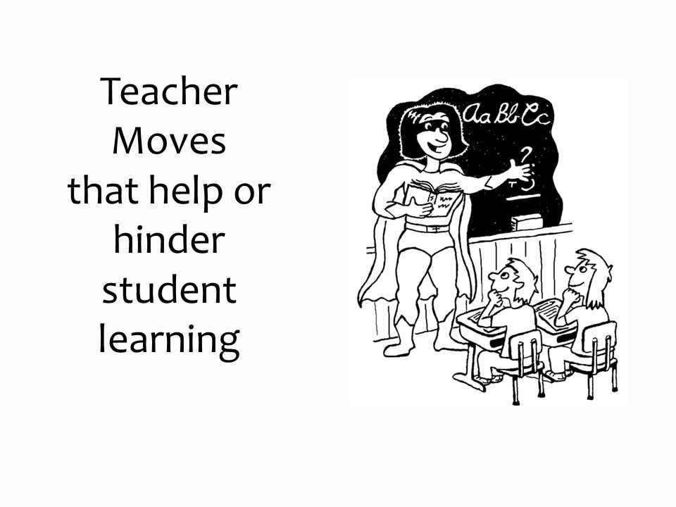 that help or hinder student learning
