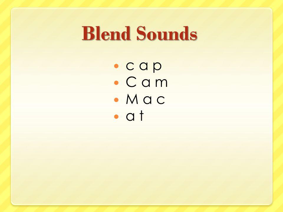 Blend Sounds c a p C a m M a c a t