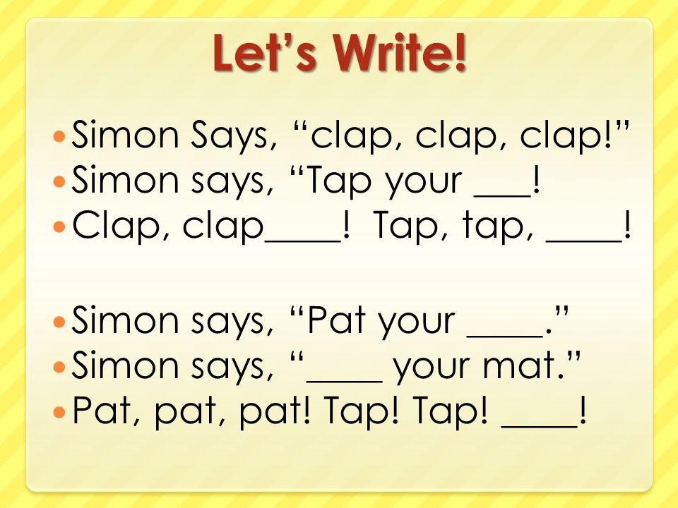 Let's Write! Simon Says, clap, clap, clap!