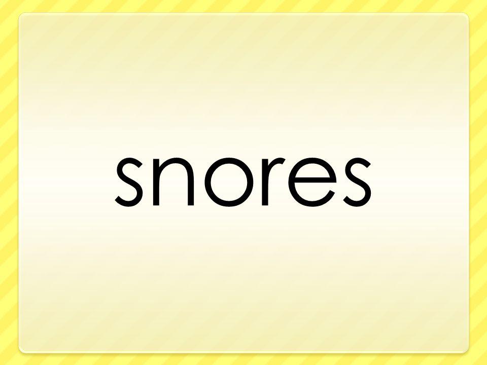 snores