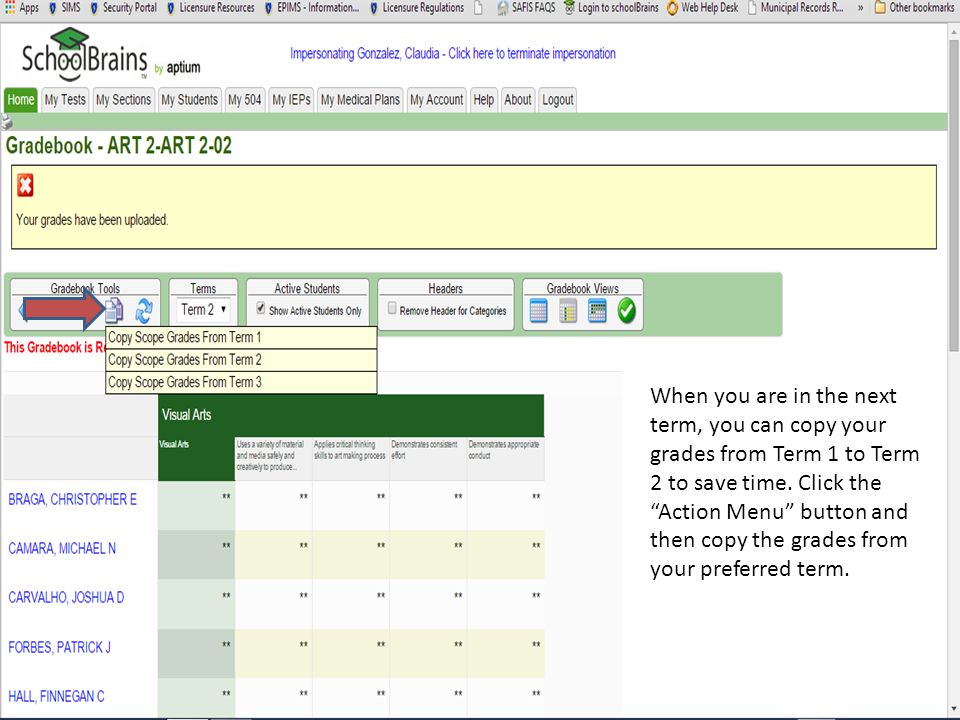 When you are in the next term, you can copy your grades from Term 1 to Term 2 to save time.