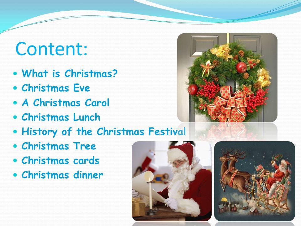 Content: What is Christmas Christmas Eve A Christmas Carol