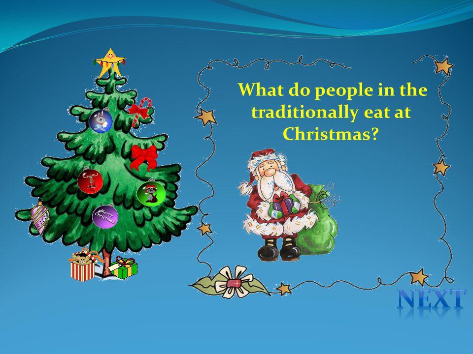 What do people in the traditionally eat at Christmas